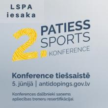 """LSPA IESAKA: ANTIDOPINGA KONFERENCE """"PATIESS SPORTS"""" TIEŠSAISTĒ"""